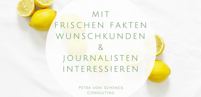 mit-frischen-fakten-wunschkunden-und-journalisten-interessieren_12-10-2016