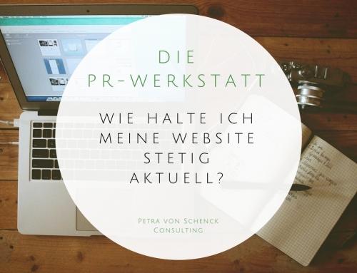 PR-Werkstatt: Wie halte ich meine Website stetig aktuell?