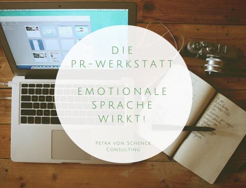 PR-Werkstatt: Emotionale Sprache wirkt!
