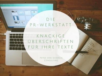 Die PR-Werkstatt: Knackige Überschriften für Ihre Texte